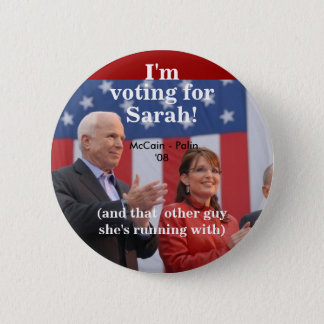 I'm, voting for, Sarah!, (and that  ot... 6 Cm Round Badge