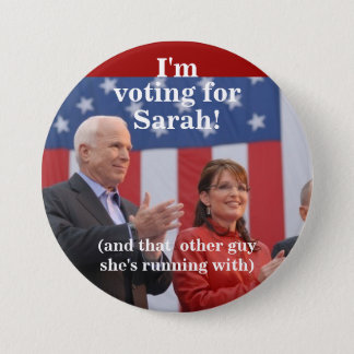 I'm, voting for, Sarah!, (and that  ot... 7.5 Cm Round Badge