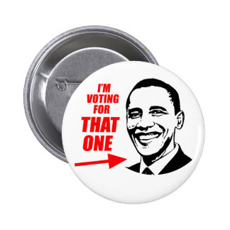 "I'm voting for ""That One"" 6 Cm Round Badge"