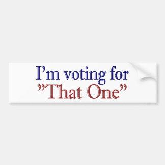 "I'm Voting for ""That One"" (Obama 2008) Bumper Sticker"