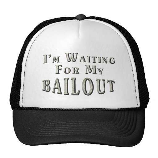 I'm Waiting For MY Bailout Mesh Hats