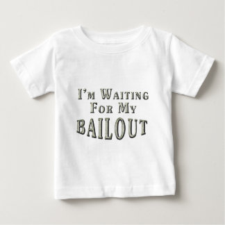 I'm Waiting For MY Bailout Shirt