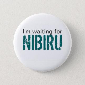 I'm waiting for Nibiru 6 Cm Round Badge