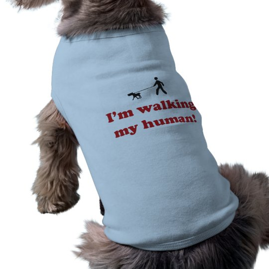 I'm walking my human sleeveless dog shirt