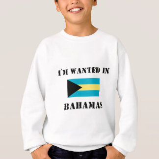 I'm Wanted In Bahamas Sweatshirt