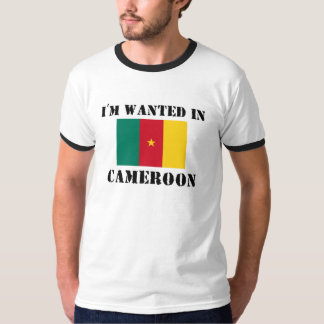 I'm Wanted In Cameroon T-Shirt