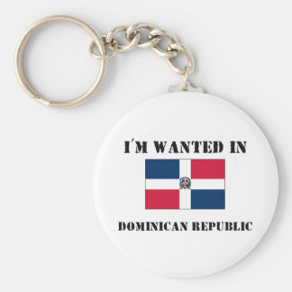I'm Wanted In Dominican Republic Basic Round Button Key Ring