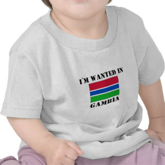 I'm Wanted In Gambia Tees