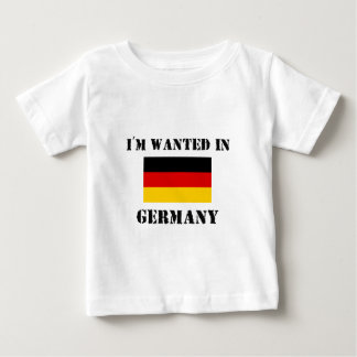 I'm Wanted In Germany Baby T-Shirt