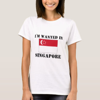 I'm Wanted In Singapore T-Shirt