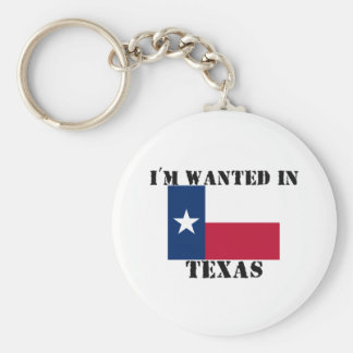 I'm Wanted In Texas Basic Round Button Key Ring