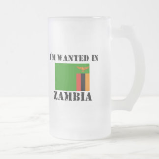 I'm Wanted In Zambia Frosted Glass Beer Mug