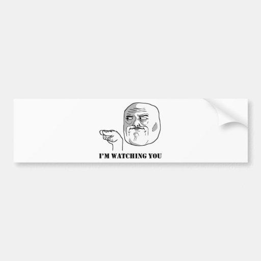 I'm watching you - meme bumper stickers