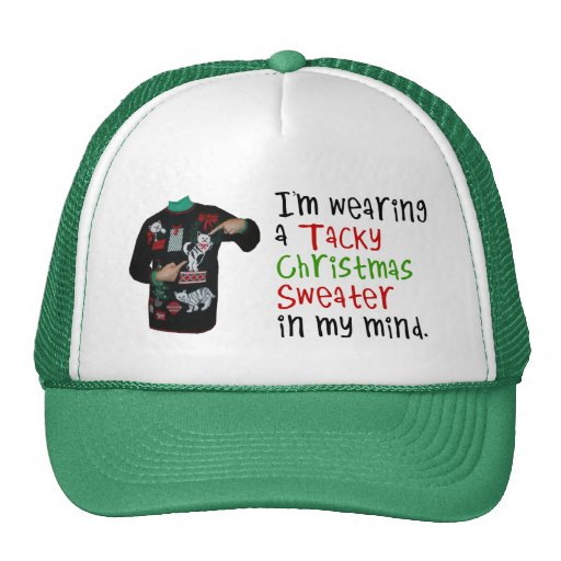 I'm wearing a tacky Christmas Sweater In My Mind Mesh Hats