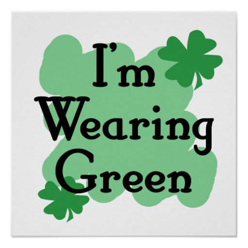 I'm wearing Green Posters