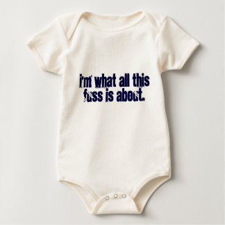 I'm what all this fuss is about. baby bodysuit