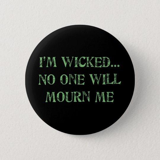 I'm Wicked 6 Cm Round Badge