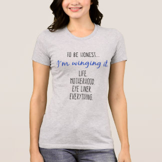 I'm winging it. T-Shirt