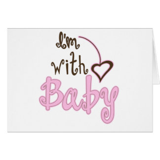 I'm with Baby Card