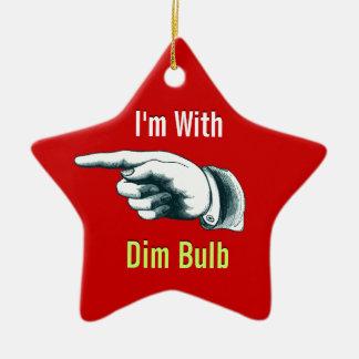 I'm with Dim Bulb Christmas Ornament