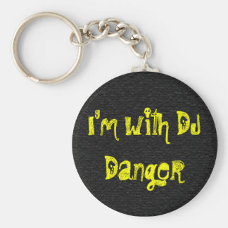 I'm with DJ Danger Key Ring
