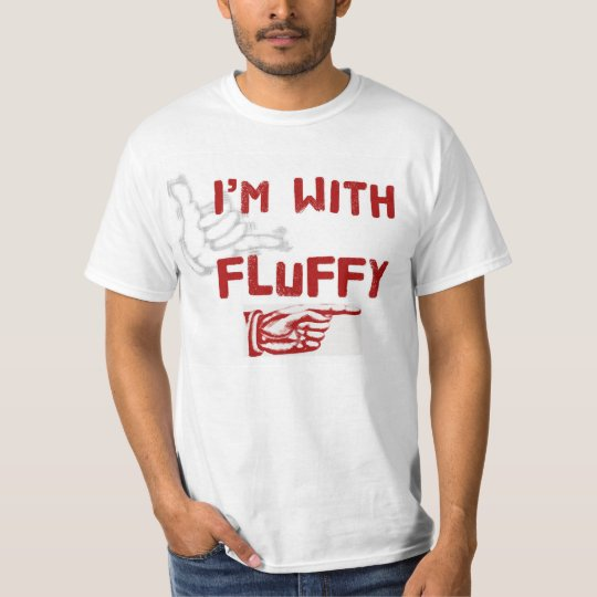 I'm With Fluffy T-Shirt