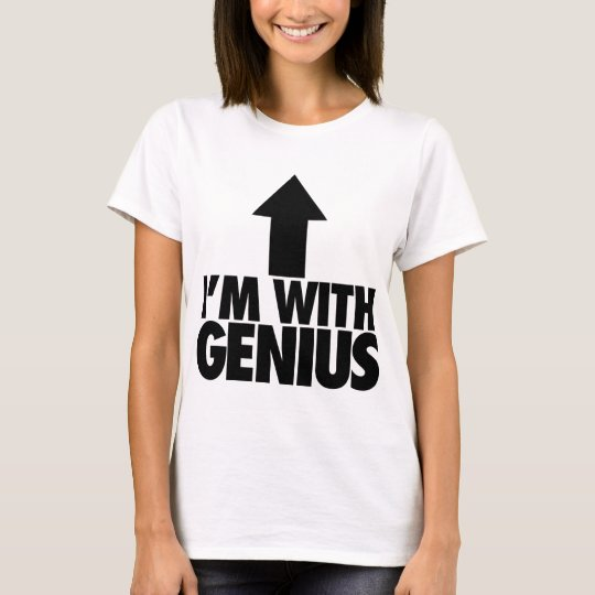 Im With Genius T-Shirt