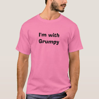 I'm with Grumpy T-Shirt