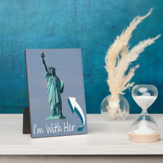 I'm With Her! Display Plaques