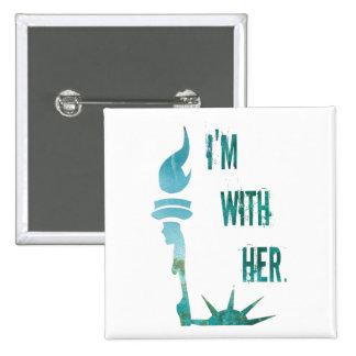 I'm With Her Lady Liberty Protest Button