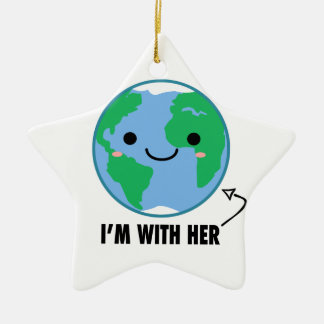 I'm With Her - Planet Earth Day Christmas Ornament