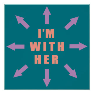 """I'm with her"" with arrows Poster"