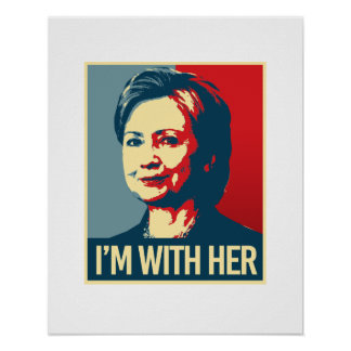 i'm with hillary poster - -