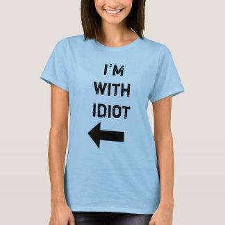 i'm with idiot T-Shirt