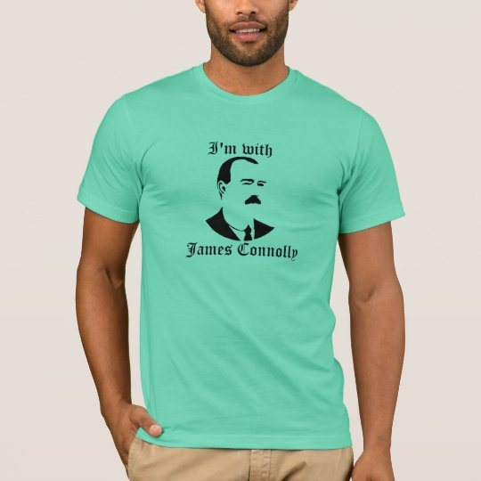 I'm With James Connolly T-Shirt
