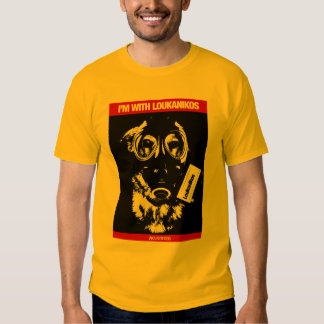 I'm with Loukanikos AKA riot dog Tshirts
