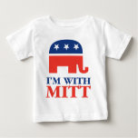 I'm With Mitt Baby T-Shirt