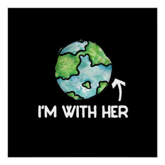 I'm with mother earth day poster