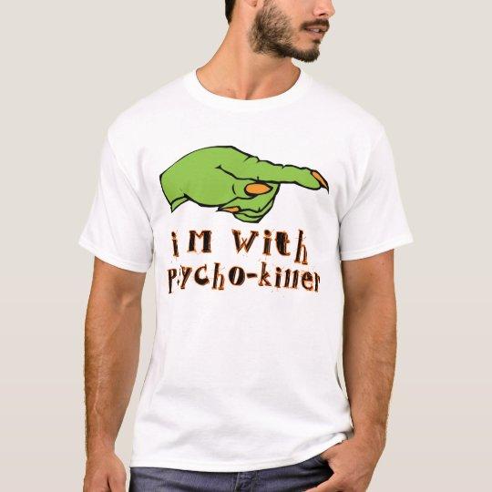 Im with psycho-killer T-Shirt