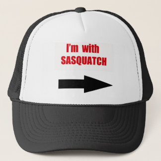 I'm with sasquatch trucker hat