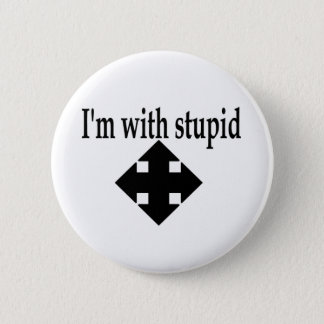 Im With Stupid 6 6 Cm Round Badge