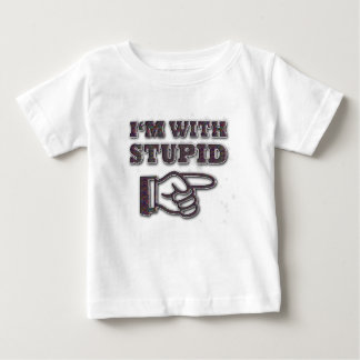 I'M WITH STUPID BABY T-Shirt
