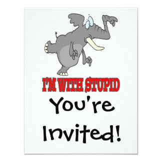 im with stupid funny pointing elephant 11 cm x 14 cm invitation card