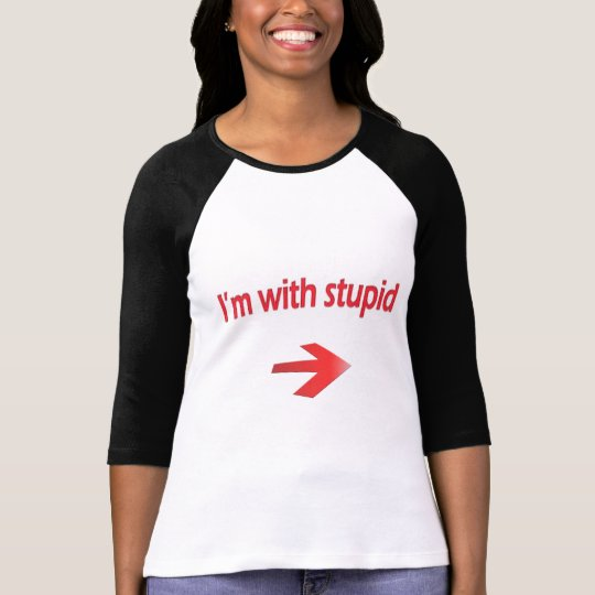 I'm With Stupid Ladies 3/4 Sleeve Raglan (Fitted)