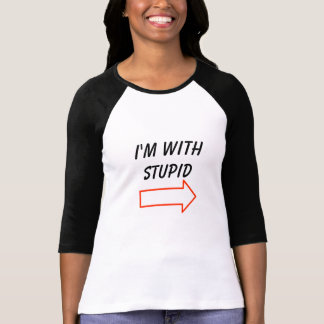"""I'm With Stupid"" Ladies Baseball Tee"
