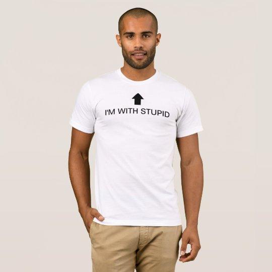 'I'M WITH STUPID' T-Shirt