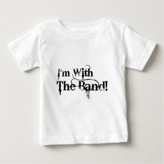 I'm With The Band! Baby T-Shirt
