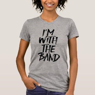 I'm With The Band Brushed Lettering T-Shirt