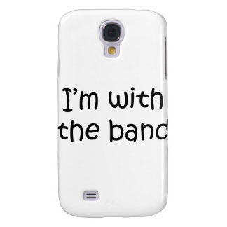 I'm With The Band Galaxy S4 Cover