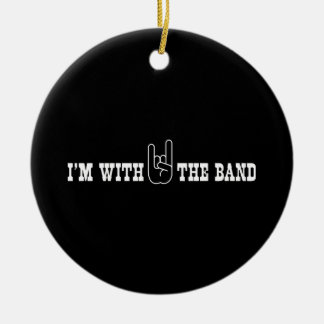 I'm With the Band Round Ceramic Decoration